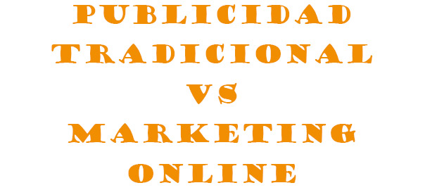 PUblicidad Tradicinal vs Marketing Online